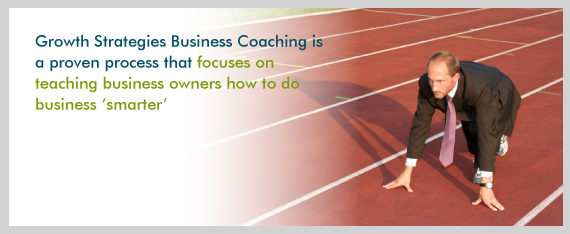 "Growth Strategies Business Coaching is a proven process that focuses on teaching business owners how to do business ""smarter"""